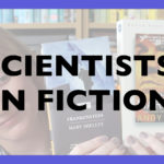 Scientists in Fiction