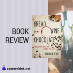 Book review: Bread, Wine, Chocolate