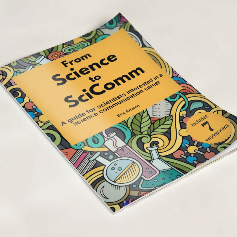 From Science to SciComm - A career guide and workbook for PhD students and postdocs